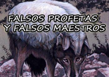 FALSOS PROFETAS Y FALSOS MAESTROS