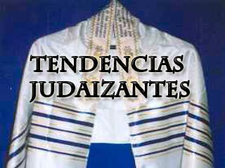 TENDENCIAS JUDAIZANTES