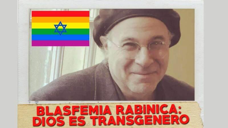 ¿Que sucede en Israel? Blasfemia Judía, Rabino asegura que Dios es Transgénero