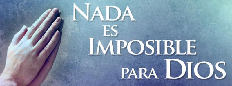 Nada es imposible con Dios