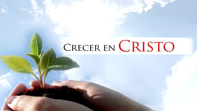 Como crecer en Cristo